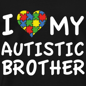 I Love My Autistic Brother - Men's Premium T-Shirt