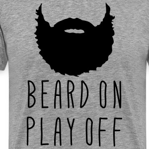 Playoff Beard Beard On Play Off T-Shirts - Men's Premium T-Shirt
