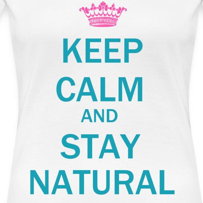 Keep Calm & Stay Natural T-Shirt