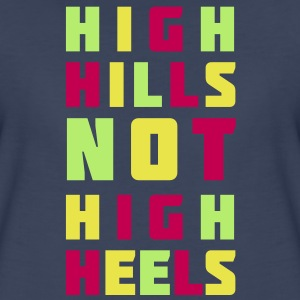 High Hills Not High Heels | design your funshirt Women's T-Shirts - Women's Premium T-Shirt
