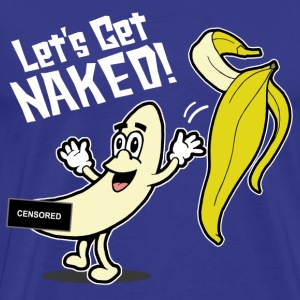 Let's Get Naked Banana - Men's Premium T-Shirt