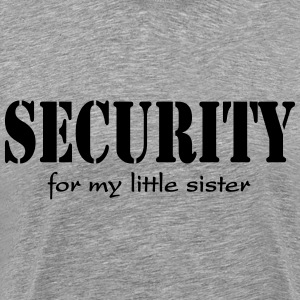 Security for my little sister T-Shirts - Men's Premium T-Shirt