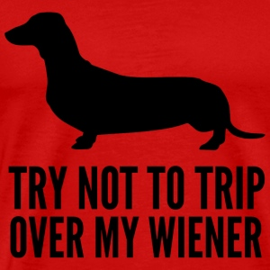 Try not to trip over my wiener - Men's Premium T-Shirt