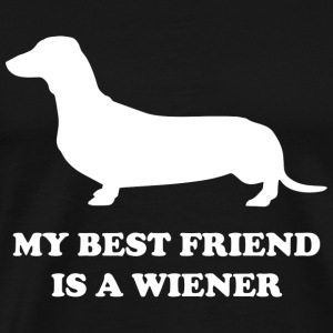 My Best Friend Is A Wiener - Men's Premium T-Shirt