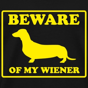 Beware Of My Wiener - Men's Premium T-Shirt