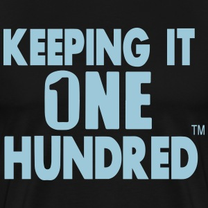 KEEPING IT ONE HUNDRED T-Shirts - Men's Premium T-Shirt