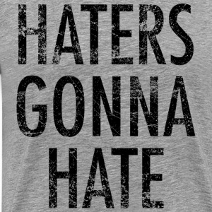 Haters gonna hate vintage black - Men's Premium T-Shirt