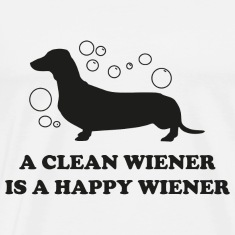 A Clean Wiener Is A Happy Wiener