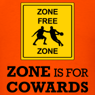 Design ~ Zone Is For Cowards (Orange)