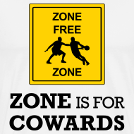 Design ~ Zone Is For Cowards (Men's 3x+)