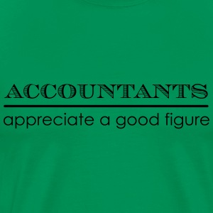 Accountants Appreciate a Good Figure T-Shirts - Men's Premium T-Shirt