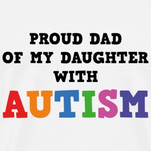 Proud Dad Of My Daughter With Autism - Men's Premium T-Shirt
