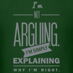 saying: i´m not arguing T-Shirts