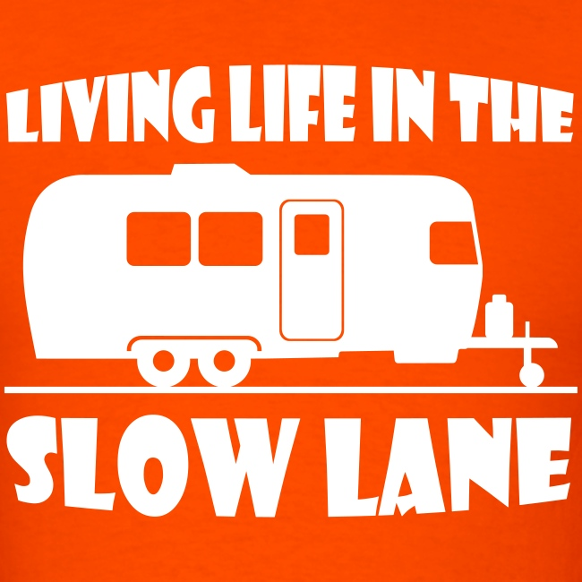 Living live in the slow lane t-shirt