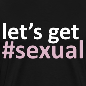 Let's Get #Sexual T-Shirts - Men's Premium T-Shirt