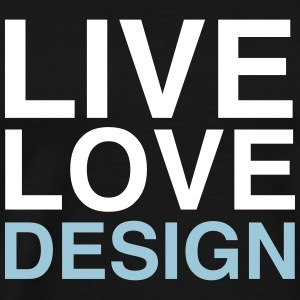 Live Love Design T-Shirts - Men's Premium T-Shirt