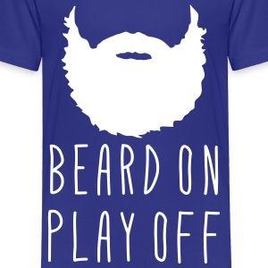 Playoff Beard Beard On Play Off Baby & Toddler Shirts - Toddler Premium T-Shirt