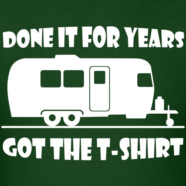 Done it for years trailer t-shirt