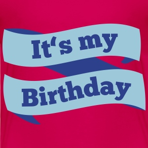 Today it's my Birthday Baby & Toddler Shirts - Toddler Premium T-Shirt
