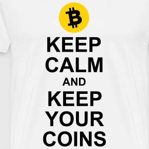 Keep Calm and Keep Your Coins - Men's Premium T-Shirt