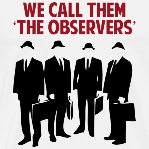 Fringe Quote: We call them The Observers - Men's Premium T-Shirt