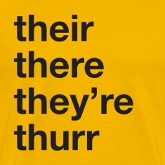 Their, there, they're, thurr T-Shirts