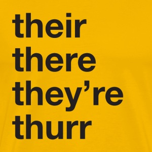 Their, there, they're, thurr T-Shirts - Men's Premium T-Shirt