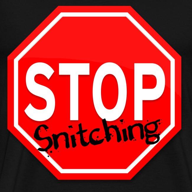 Men STOP SNITCHING