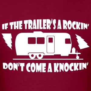 if_the_trailers_a_rockin T-Shirts - Men's T-Shirt