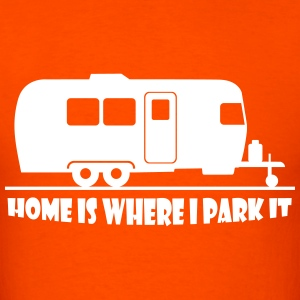 home_is_where_i_park_it T-Shirts - Men's T-Shirt