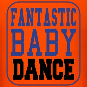 Fantastic Baby Dance T-Shirts - Men's T-Shirt