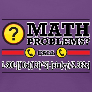 Math Problems? Women's T-Shirts - Women's Premium T-Shirt