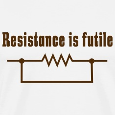 Resistance is futile T-Shirts