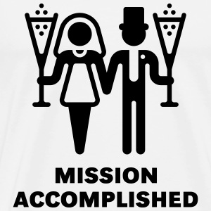 Mission Accomplished (Wedding / Marriage) T-Shirts - Men's Premium T-Shirt