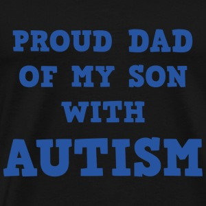 Proud Dad Of My Son With Autism - Men's Premium T-Shirt