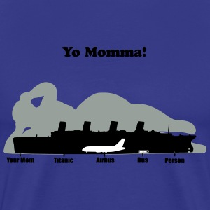 Yo momma T-Shirts - Men's Premium T-Shirt