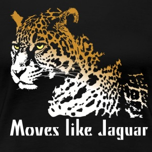 Moves like Jaguar Women's T-Shirts - Women's Premium T-Shirt