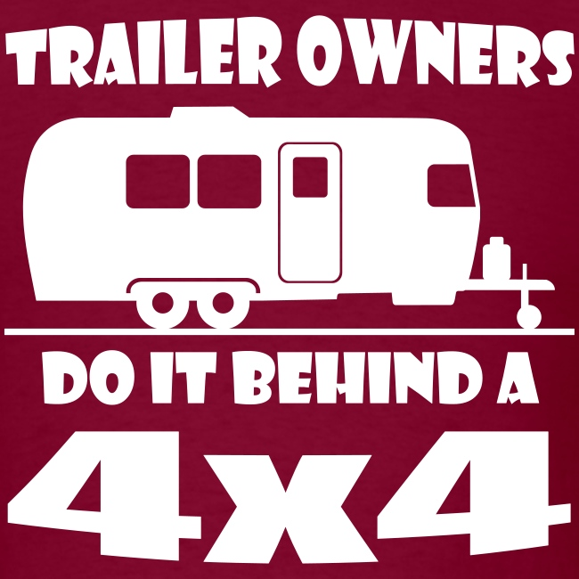 Behind a 4x4 trailer t-shirt