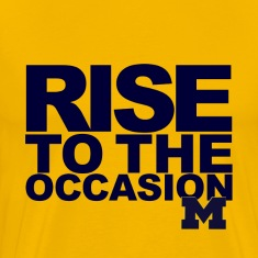 Michigan Rise to the Occasion Shirt T-Shirts