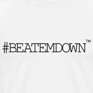 Design ~ #BEATEMDOWN Classic (Men's 3X+)