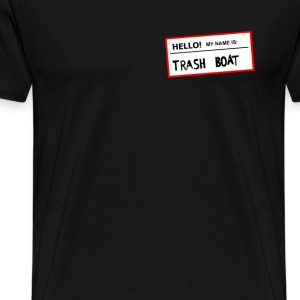 Dude! I changed my name to Trash Boat! - Men's Premium T-Shirt