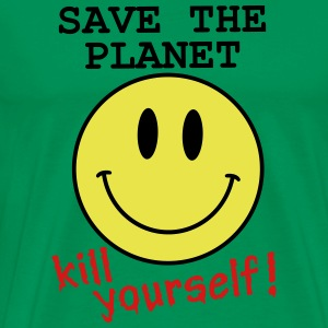 Save the planet, kill yourself T-Shirts - Men's Premium T-Shirt