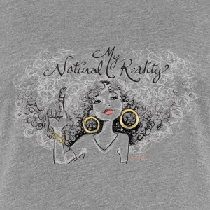 My Natural Reality  Women's T-Shirts - Women's Premium T-Shirt
