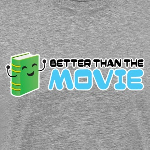 Books are better than the movie! T-Shirts - Men's Premium T-Shirt