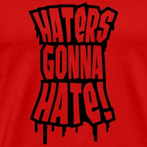 Haters Gonna Hate Graffiti T-Shirts - Men's Premium T-Shirt