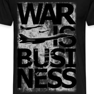 WAR IS BUSINESS T-Shirts - Men's Premium T-Shirt