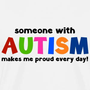 Someone With Autism Makes Me Proud Every Day! - Men's Premium T-Shirt