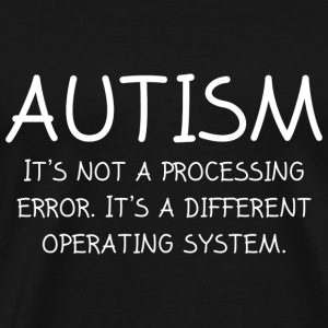 Autism Operating System - Men's Premium T-Shirt