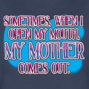 sometimes, when I open my mouth... Women's T-Shirts - Women's Premium T-Shirt