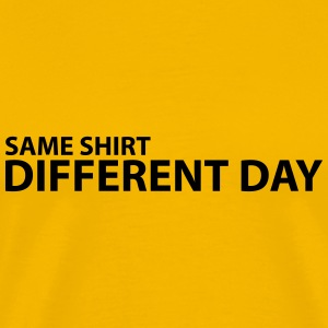 same shirt different day T-Shirts - Men's Premium T-Shirt